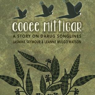 Cooee Mittigar (By: Jasmine Seymour & Leanne Mulgo Watson)