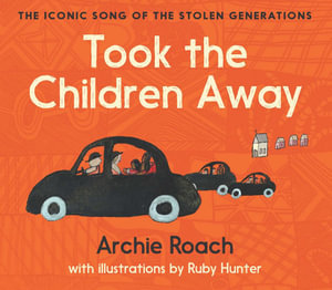 Took the Children Away (By: Archie Roch)
