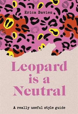 Leopard is a Neutral (By: Erica Davies)