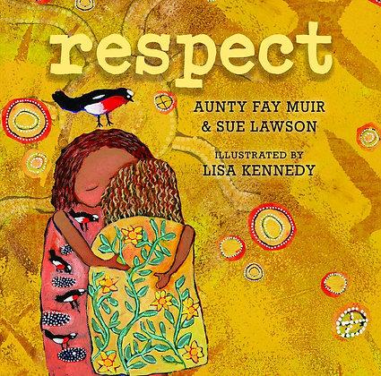 Respect (By: Aunty Fay Muir & Sue Lawson)