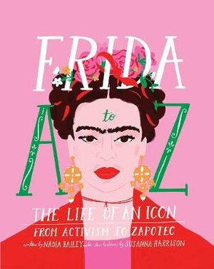 Frida A to Z (By: Nadia Bailey)