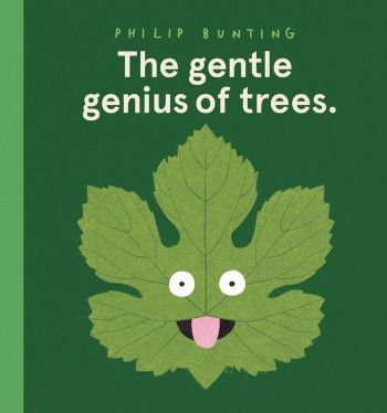The gentle genius of trees (By: Philip Bunting)