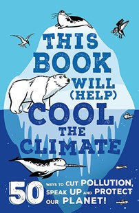 This book will (Help) cool the climate. (By: Isabel Thomas)