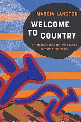 Welcome to Country. Schools Edition (By: Marcia Langton)