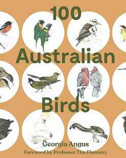 100 Australian Birds (By: Georgia Angus)