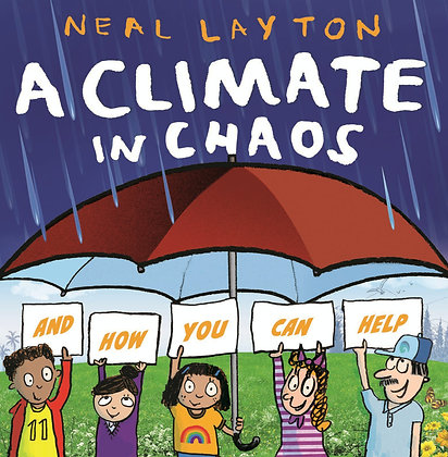 A Climate in Chaos (By: Neal Layton)
