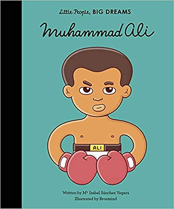 Little People, Big Dreams. Muhammad Ali (By: Maria Isabel Sanchez