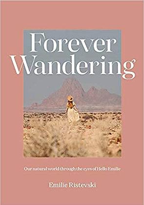 Forever Wandering. By: Emilie Ristevski