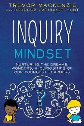 Inquiry Mindset (By: Trevor MacKenzie)