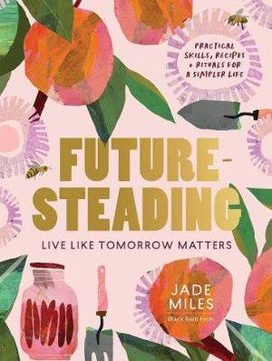 Futuresteading (By: Jade Miles)