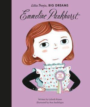 Little People, Big Dreams. Emmeline Pankhurst (By: Lisbeth Kaiser)