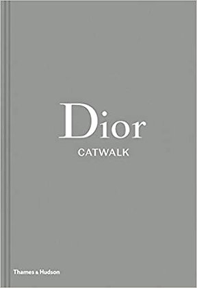 Dior Catwalk. The Complete Collection  (By: Alexander Fury)
