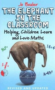 The Elephant in the Classroom (By: Jo Boaler)