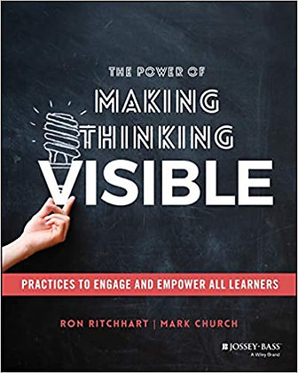 The power of making thinking visible (By: Ron Ritchart)