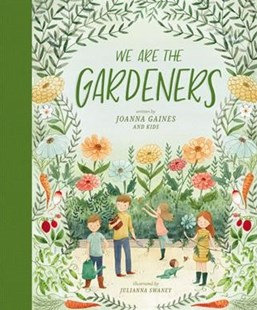 We are the Gardeners (By Joanna Gaines)
