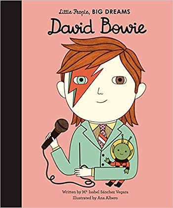 Little People, Big Dreams. David Bowie (By: Maria Isabel Sanchez)