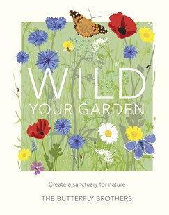 Wild your Garden. (By: Jim & Joel Ashton)