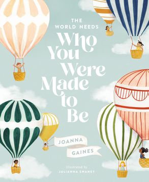 Who you were meant to be (By: Joanna Gaines)