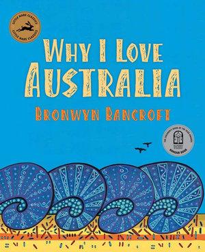 Why I love Australia (By: Bronwyn Bancroft)