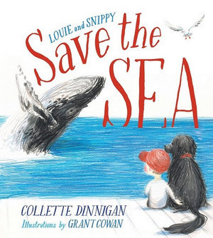 Louie & Snippy Save the Sea (By: Collette Dinnigan)