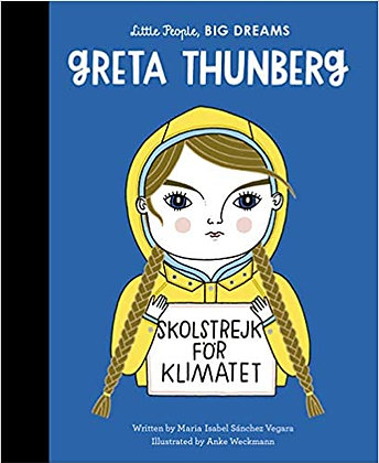 Little People, Big Dreams. Greta Thunberg (By: Maria Isabel Sanchez