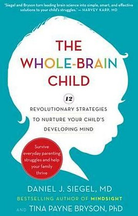The Whole-Brain Child (By: Daniel J. Siegel)