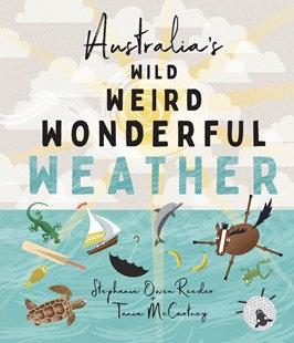 Australia's Wild Weird Wonderful Weather. (By: Stephaine Reeder)
