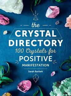 The Crystal Directory. (By: Sarah Bartlett)