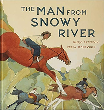 The Man from Snowy River. By: Freya Blackwood