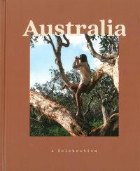 Australia. A Celebration (By: Herron Books)