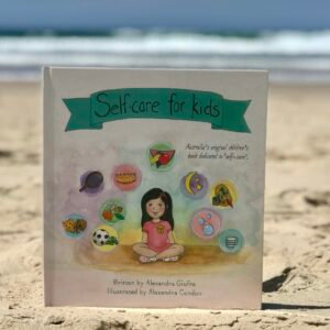 Self Care for Kids (By: Alexandra Guifre)