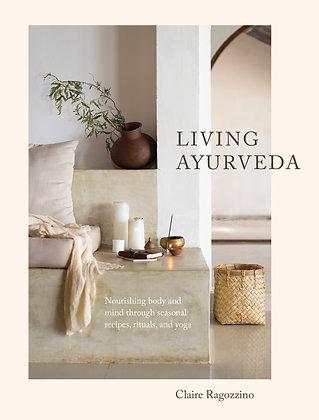 Living Ayuveda (By: Claire Ragazzino)
