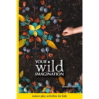 Your Wild Imagination (By: Brooke Davis)