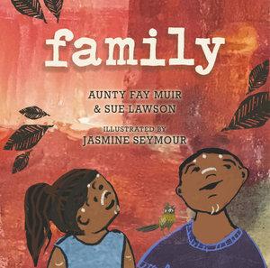 Family (By: Aunty Fair Muir)