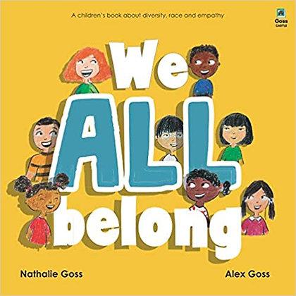 We All Belong (By: Nathalie Goss)