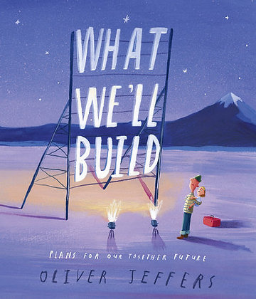 What we'll build. (By: Oliver Jeffers)