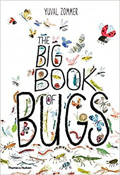 The Big Book of Bugs (By: Yuval Zommer)