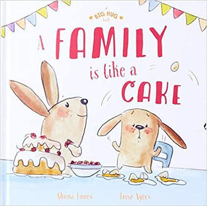 A family is like a cake (By: Shona Innes)