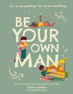 Be your own man. By: Jessica Sanders