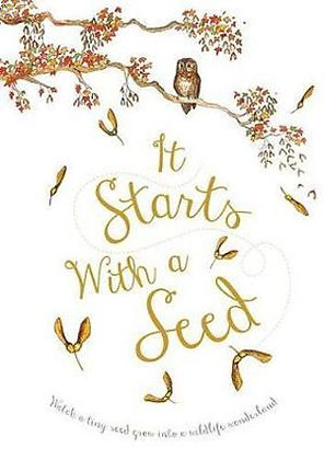 It Starts with a Seed (By: Laura Knowles)