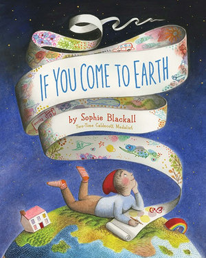 If you come to Earth (By: Sophie Blackall)