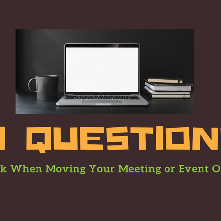 8 Question to Ask When Moving Your Meeting or Event Online