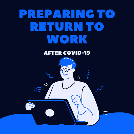 Preparing to Return to Work after COVID-19