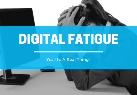 Tips for Handling Digital Fatique