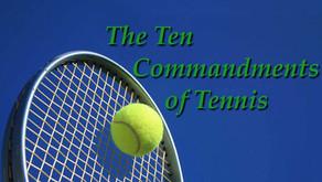 The Ten Commandments of Tennis