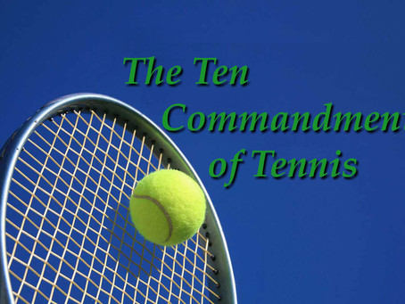 The Ten Commandments of Tennis