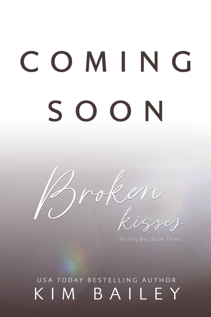 coming soon Broken Kisses.jpg