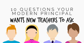 Ten Questions Your Modern Principal Wants New Teachers to Ask