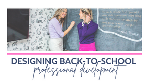 Designing Back-to-School Professional Development