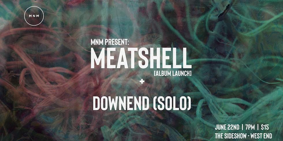Meatshell / Downend [solo]